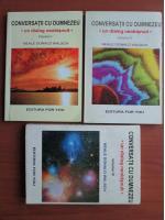 Neale Donald Walsch - Conversatii cu Dumnezeu. Un dialog neobisnuit (3 volume)