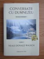 Neale Donald Walsch - Conversatii cu Dumnezeu (volumul 2)