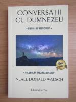 Neale Donald Walsch - Conversatii cu Dumnezeu (volumul 4)