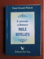 Anticariat: Neale Donald Walsch - O conversatie cu Dumnezeu. Noile revelatii