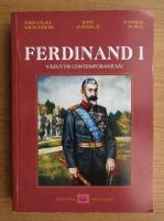 Anticariat: Neculai Moghior - Ferdinand I, vazut de contemporanii sai