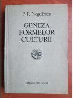 Anticariat: Negulescu - Geneza formelor culturii