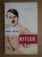 Neil Gregor - How to read Hitler