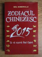 Anticariat: Neil Somerville - Zodiacul Chinezesc 2015