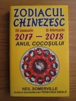 Anticariat: Neil Somerville - Zodiacul chinezesc 28 ianuarie 2017-15 februarie 2018. Anul cocosului