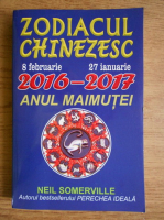 Anticariat: Neil Somerville - Zodiacul chinezesc 8 februarie 2016 - 27 ianuarie 2017. Anul maimutei
