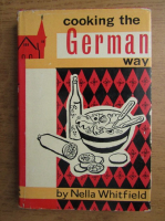 Anticariat: Nella Whitfield - Cooking the german way