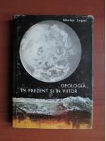 Nestor Lupei - Geologia in  prezent si in viitor