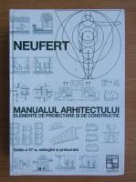 Anticariat: Neufert. Manualul arhitectului. Elemente de proiectare si de contructie