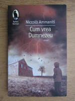 Niccolo Ammaniti - Cum vrea Dumnezeu