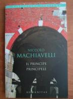 Niccolo Machiavelli - Il principe. Principele (editie bilingva)