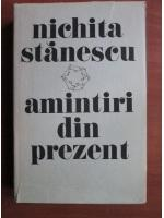 Anticariat: Nichita Stanescu - Amintiri din prezent
