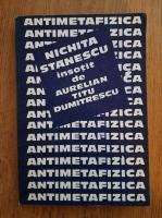 Nichita Stanescu - Antimetafizica