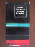 Nichita Stanescu - Maretia frigului