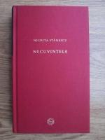 Nichita Stanescu - Necuvintele