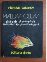 Nicholas Catanoy - Walum Olum. Cantecele si proverbele indienilor din America de Nord