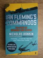 Anticariat: Nicholas Rankin - Ian Fleming's commandos