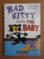 Anticariat: Nick Bruel - Bad kitty meets the baby