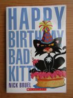 Anticariat: Nick Bruel - Happy birthday bad kitty