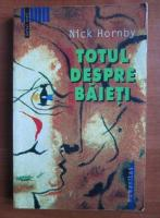 Anticariat: Nick Hornby - Totul despre baieti