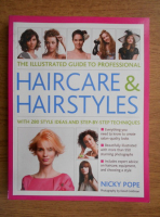 Nicky Pope - The illustrated guide to professional haircare and hairstyles. With 280 style ideas and step-by-step techniques