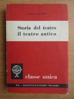 Anticariat: Nicola Terzaghi - Storia del teatro il teatro antico