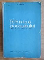Nicolae Bacalbasa - Curs de tehnica pescuitului. Pescuitul industrial