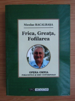 Nicolae Bacalbasa - Frica, greata, fofilarea