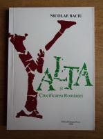Anticariat: Nicolae Baciu - Yalta si crucificarea Romaniei