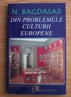 Nicolae Bagdasar - Din problemele culturii europene