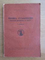 Nicolae Bagdasar - Teoria cunoasterii. Expunere sistematica si critica (volumul 2, 1942)