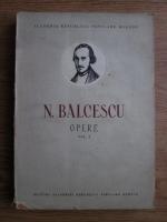 Nicolae Balcescu - Opere (volumul 1)