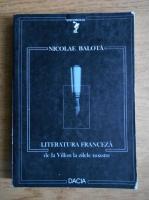 Nicolae Balota - Literatura franceza de la Villon la zilele noastre