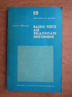 Anticariat: Nicolae Barbulescu - Bazele fizice ale relativitatii einsteiniene