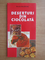 Anticariat: Nicolae Blanche - Deserturi din ciocolata