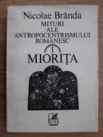 Nicolae Branda - Mituri ale antropocentrismului romanesc. Miorita