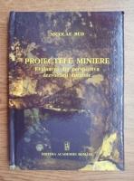 Nicolae Bud - Proiectele miniere