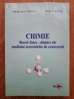 Nicolae C. Ciocea - Chimie. Bazele fizico-chimice ale studiului materialelor de constructii