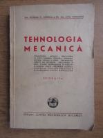 Anticariat: Nicolae C. Popescu - Tehnologia mecanica
