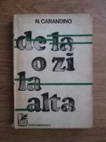 Anticariat: Nicolae Carandino - De la o zi la alta