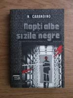 Anticariat: Nicolae Carandino - Nopti albe si zile negre