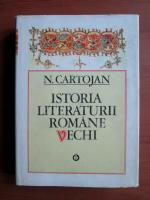 Nicolae Cartojan - Istoria literaturii romane vechi