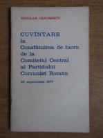 Anticariat: Nicolae Ceausescu - Cuvantare la Consfatuirea de lucru de la Comitetul Central al Partidullui Comunist Roman, 23 septembrie 1977)