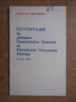 Anticariat: Nicolae Ceausescu - Cuvantare la plenara Comitetului Central al Partidului Comunist Roman
