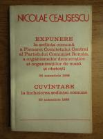 Anticariat: Nicolae Ceausescu - Expunere la sedinta comuna a Plenarei Comitetului Central al Partidului Comunist Roman