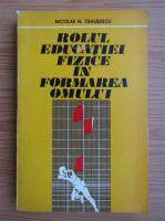 Anticariat: Nicolae Ceausescu - Rolul educatiei fizice in formarea omului
