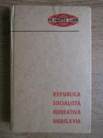 Anticariat: Nicolae Ciachir - Republica socialista federativa Iugoslavia