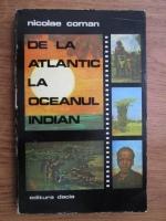 Nicolae Coman - De la Atlantic la oceanul Indian