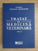 Nicolae Constantin - Tratat de medicina veterinara (volumul 4)