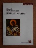 Anticariat: Nicolae Corneanu - Miscellanea patristica
